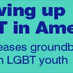 HRC: Landmark Survey of LGBT Youth, Great Disparities Found