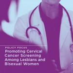 Fenway Institute: Policy Focus on Lesbians and Cervical Cancer