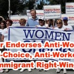 Baker Endorses Right-Wing, Anti-Choice, Anti-Worker & Anti-Immigrant Rep.