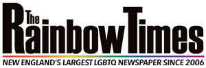 The Rainbow Times | New England's Largest LGBT Newspaper | Boston